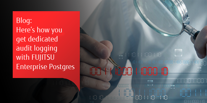 Blog banner: FUJITSU Enterprise Postgres audit log