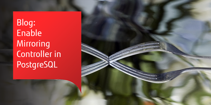 Blog: Enable Mirroring Controller in PostgreSQL