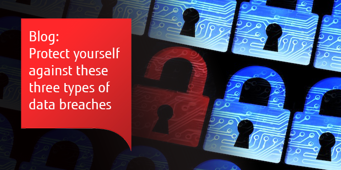 Blog: Protect yourself against these three types of data breaches