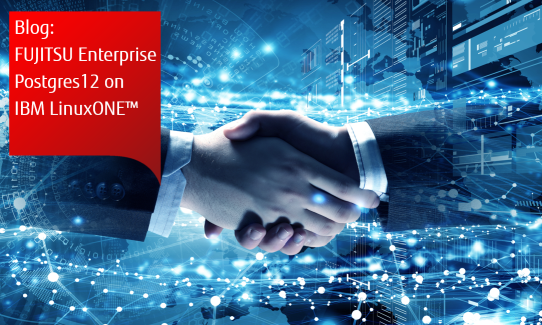 Announcement: FUJITSU Enterprise Postgres now on IBM LinuxONE